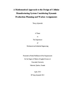 A Mathematical Approach To The Design Of Cellular Manufacturing System Considering Dynamic Production Planning And Worker Assignments Spectrum Concordia University Research Repository